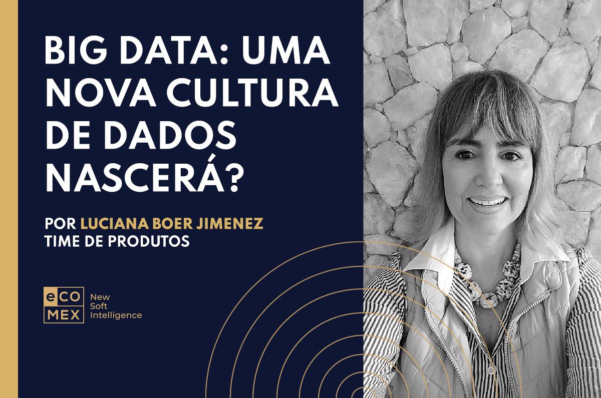 Big Data: uma nova cultura de dados nascerá?