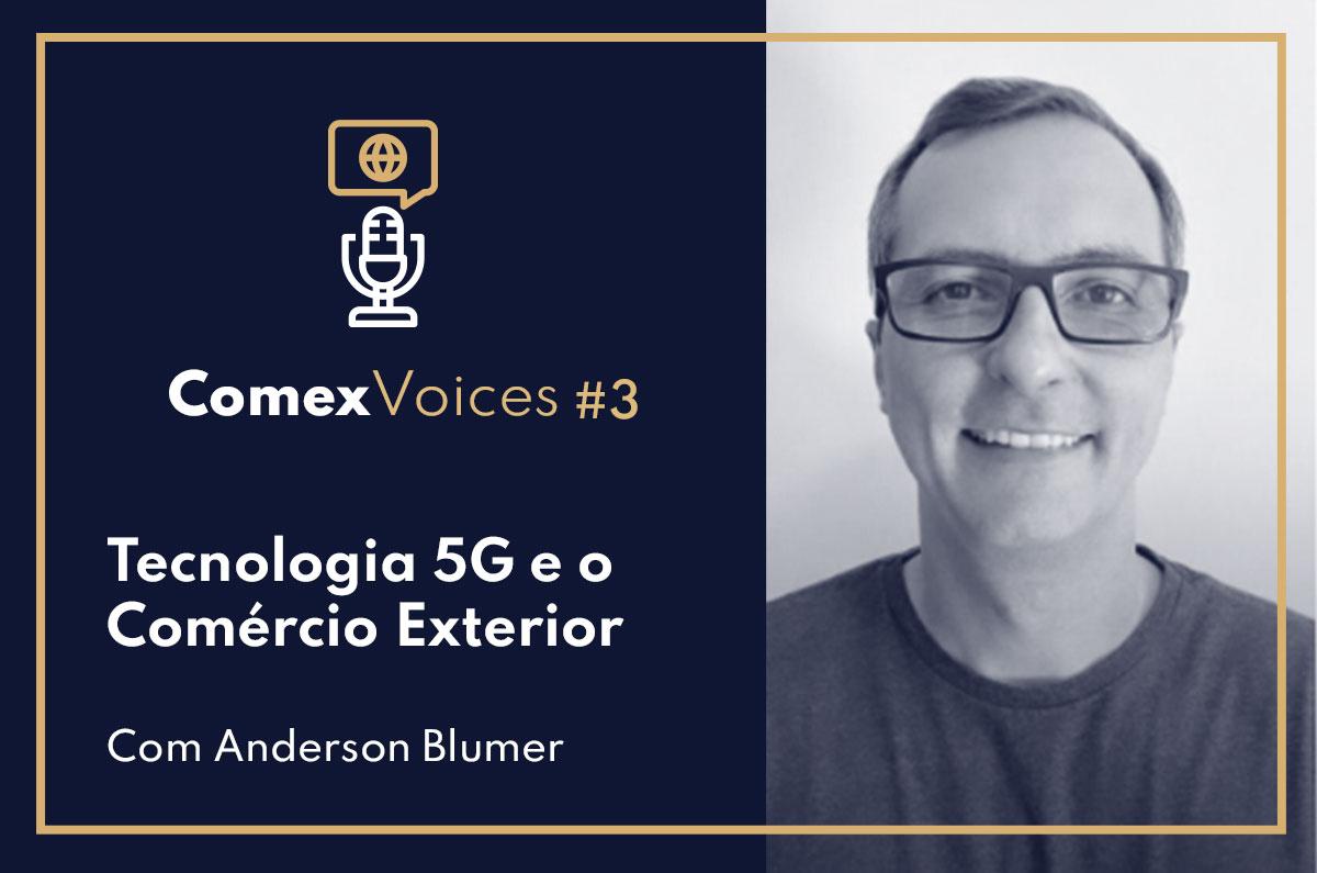 Ep.#03 - Tecnologia 5G e o Comércio Exterior