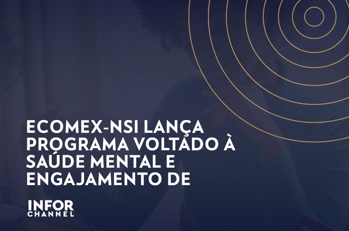 eCOMEX NSI lança programa voltado à saúde mental e engajamento de colaboradores