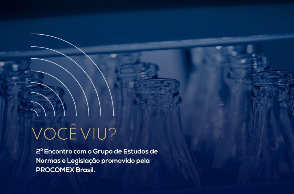 2º Encontro com o Grupo de Estudos de Normas e Legislação promovido pela PROCOMEX Brasil.