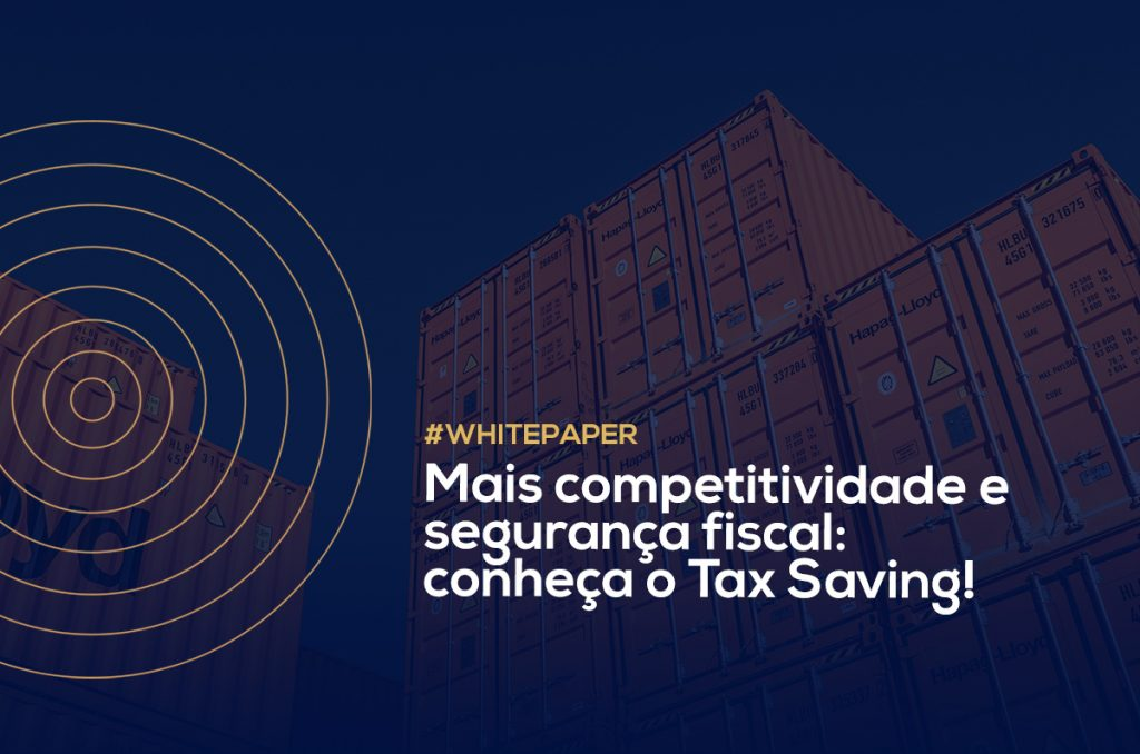 Fique por dentro da unidade de Tax Saving da eCOMEX!