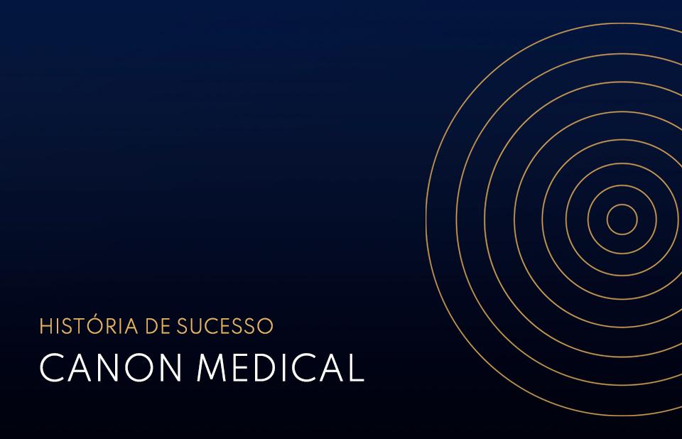História de Sucesso Canon Medical