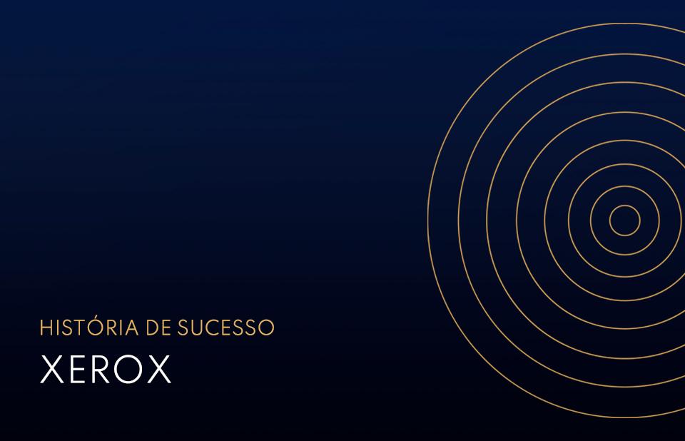 História de Sucesso XEROX
