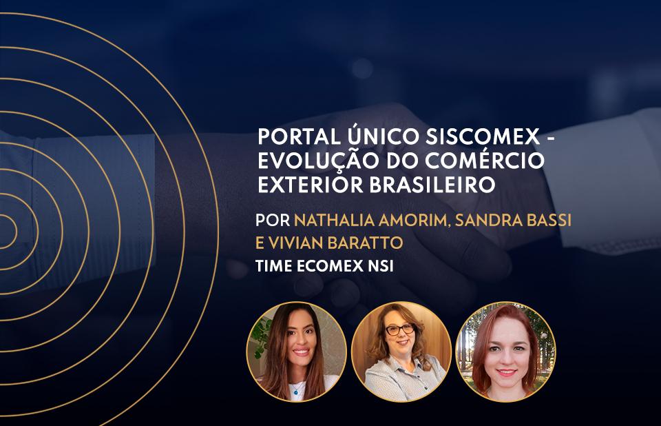 Portal Único Siscomex – Evolução do Comércio Exterior Brasileiro