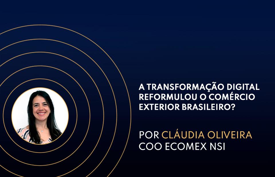 A Transformação Digital reformulou o Comércio Exterior brasileiro?